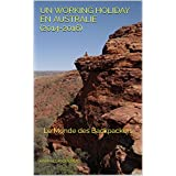 Un Working Holiday en Australie (2014-2016): Le Monde des Backpackers (French Edition)