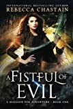 A Fistful of Evil (Madison Fox, Illuminant Enforcer) (Volume 1)