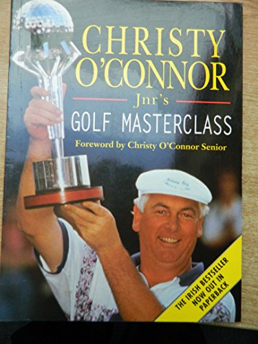 Christy O'connor Jnr.'S Golf Masterclass
