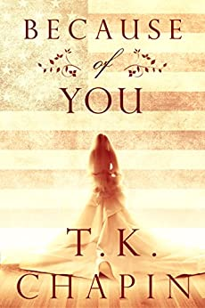 Because of You: A Christian Romance Novel by [Chapin, T.K.]