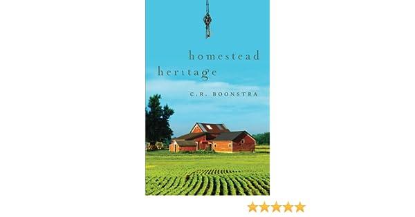 Amazon com: Homestead Heritage (9781620240526): C R