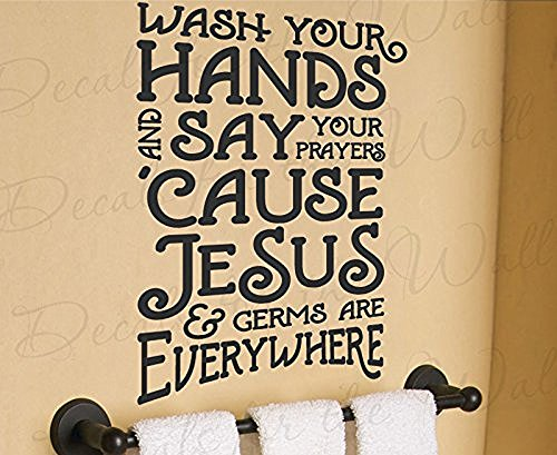 Wall Decal Letters Wash Your Hands And Say Your Prayers Because Jesus And Germs Are Everywhere-Bathroom Restroom Home Kitchen Room Religious God- Sticker Adhesive Vinyl Quote Art Saying Bedroom Decor (Car Wash Decal)