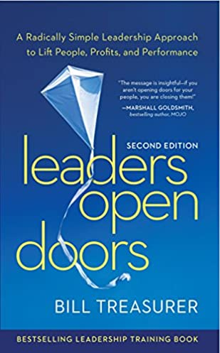Leaders Open Doors A Radically Simple Leadership Approach to Lift People Profits and Performance Bill Treasurer 9781562868574 Amazon.com Books  sc 1 st  Amazon.com & Leaders Open Doors: A Radically Simple Leadership Approach to Lift ...
