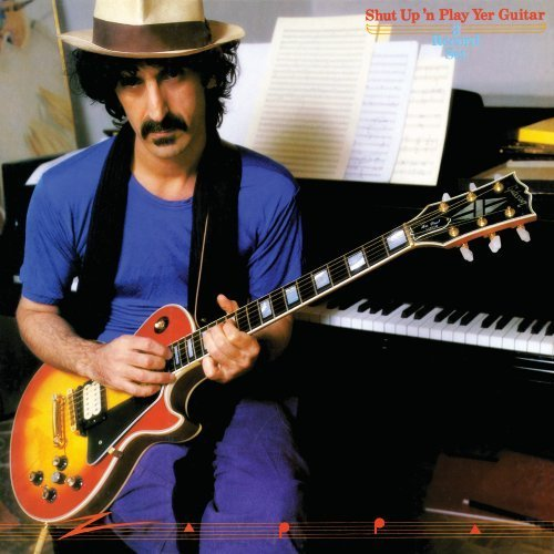 Shut Up 'N Play Yer Guitar by Frank Zappa [2012]