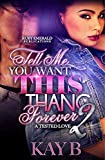 Download Tell Me You Want This Thang Forever 2: Tested by Love in PDF ePUB Free Online