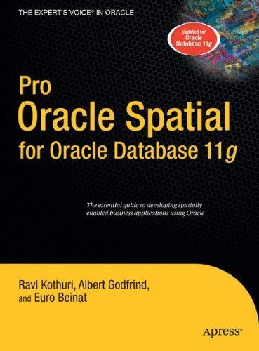 Pro Oracle Spatial for Oracle Database 11g (Expert's Voice in Oracle) Pdf