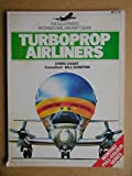 Turboprop airliners (The illustrated international aircraft guide)