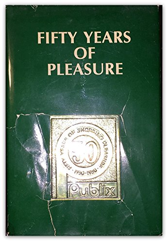 fifty-years-of-pleasure-the-illustrated-history-of-publix-super-markets-inc