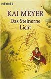Das Steinerne Licht. Merle-Zyklus 02.
