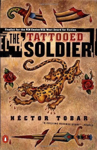 The Tattooed Soldier by Hector Tobar (2000-07-01)
