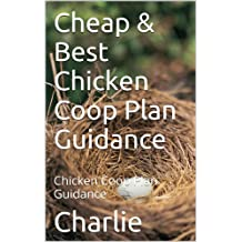 Cheap & Best Chicken Coop Plan Guidance: Chicken Coop Plan Guidance