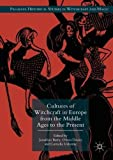 Cultures of Witchcraft in Europe from the Middle Ages to the Present (Palgrave Historical Studies in Witchcraft and Magic)
