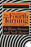 Book cover from The Fourth Turning: An American Prophecy - What the Cycles of History Tell Us About Americas Next Rendezvous with Destinyby William Strauss