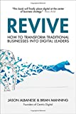 img - for Revive: How to Transform Traditional Businesses into Digital Leaders book / textbook / text book