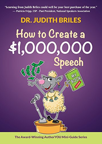 How to Create a $1,000,000 Speech - Learn how to write a speech; become a public and professional speaker; and talk like TED (Authoryou Mini-Guides) (Best Way To Learn Public Speaking)