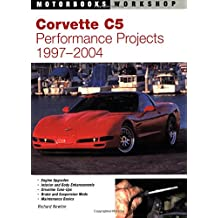 Corvette C5 Performance Projects: 1997-2004 (Motorbooks Workshop)