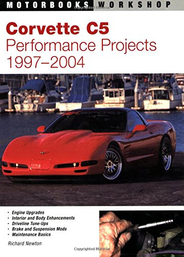 Corvette C5 Performance Projects: 1997-2004 (Motorbooks Workshop)