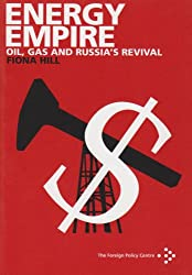 Energy Empire: Oil, Gas and Russia's Revival