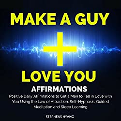 Make a Guy Love You Affirmations