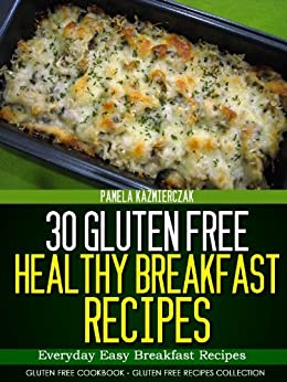 30 Gluten Free Healthy Breakfast Recipes - Everyday Easy