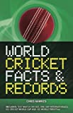 World Cricket Facts and Records, Chris Hawkes, 1847327729
