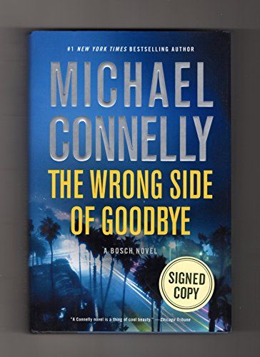 The Wrong Side of Goodbye. Signed As Issued, First Printing. ISBN 9780316467100