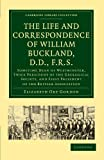 img - for The Life and Correspondence of William Buckland, D.D., F.R.S.: Sometime Dean of Westminster, Twice President of the Geological Society, and First ... Library Collection - Earth Science) book / textbook / text book