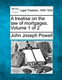 A treatise on the law of mortgages. Volume 1 of 2 Pdf