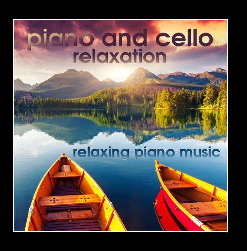 - Piano and Cello Relaxation