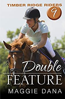 Double Feature (Timber Ridge Riders Book 9) by [Dana, Maggie]