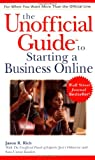 The Unofficial Guide to Starting a Business Online, Unofficial Panel of Experts Staff and Jason R. Rich, 0028633407