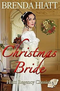 Christmas Bride (Hiatt Regency Classics Book 5) by [Hiatt, Brenda]
