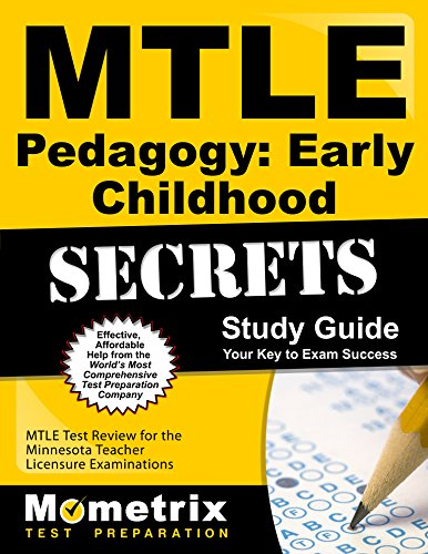 MTLE Pedagogy: Early Childhood Secrets Study Guide: MTLE Test Review for the Minnesota Teacher Licensure Examinations