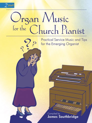 Organ Music for the Church Pianist: Practical Service Music and Tips for the Emerging Organist (2-Staff)