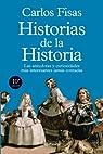 Historias de la Historia par Carlos Fisas