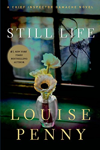 Still Life: A Chief Inspector Gamache Novel (A Chief Inspector Gamache Mystery Book 1) by [Penny, Louise]