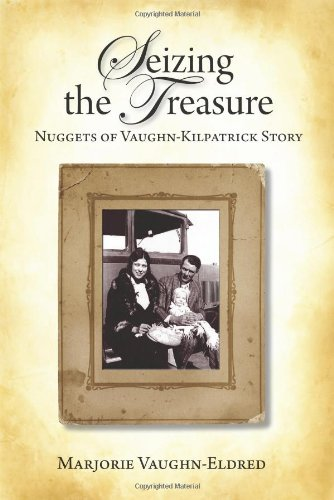 Book: Seizing the Treasure - Nuggets of Vaughn-Kilpatrick Story by Marjorie Eldred