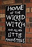 Home Of The Wicked Witch And All Of Her Little Monsters, Halloween Sign, Rustic Fall Sign