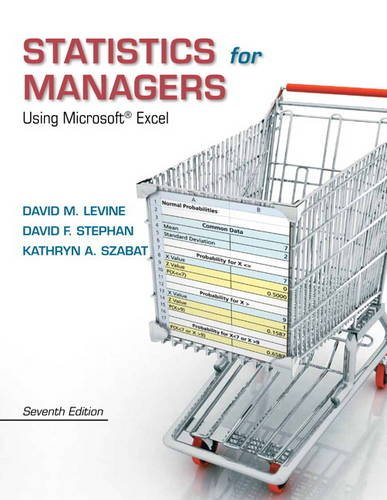 Statistics for Managers Using Microsoft Excel (7th Edition) by Pearson