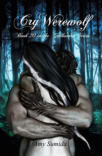 Cry Werewolf (Godhunter Book 20)