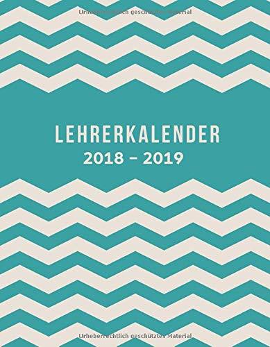 Lehrerkalender 2018 2019: der Schulplaner 2018-2019 für das neue Schuljahr - Lehrerkalender und Jahresplaner