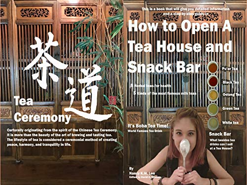 How To Open A Tea House and Snack Bar by Nancy K.W. Lee