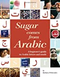 Sugar Comes from Arabic, Barbara Whitesides, 1566567572