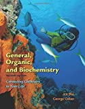 img - for General, Organic, and Biochemistry: Connecting Chemistry to Your Life by Ira Blei (2005-12-09) book / textbook / text book