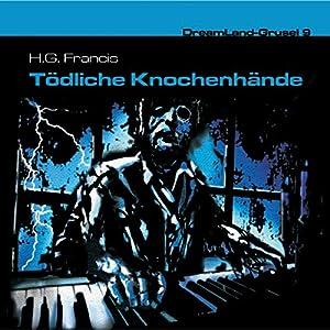 Tödliche Knochenhände (Dreamland Grusel 9) Hörspiel