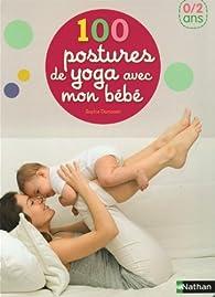 100 postures de yoga avec mon bébé par Sophie Dumoutet