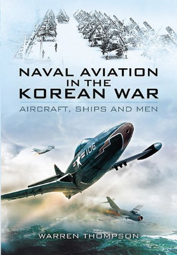 Naval Aviation in the Korean War: Aircraft, Ships, and ()