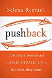 img - for Pushback: How Smart Women Ask--and Stand Up--for What They Want book / textbook / text book