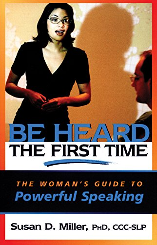 Be Heard the First Time: The Woman's Guide to Powerful Speaking (Capital Business) by Brand: Capital Books (VA)