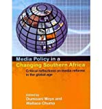 Media Policy in a Changing Southern Africa: Critical Reflections on Media Reforms in the Global Age (Paperback) - Common
